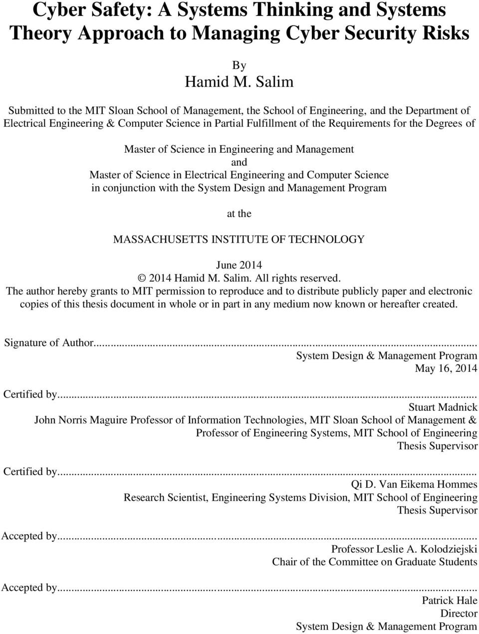 Degrees of Master of Science in Engineering and Management and Master of Science in Electrical Engineering and Computer Science in conjunction with the System Design and Management Program at the