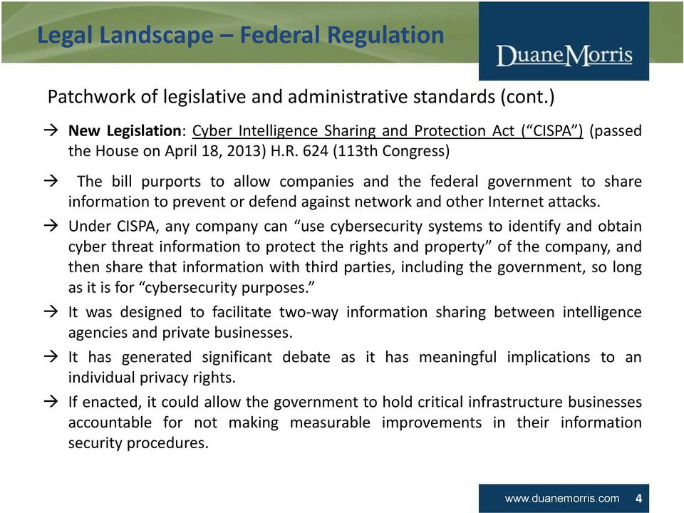 624 (113th Congress) The bill purports to allow companies and the federal government to share information to prevent or defend against network and other Internet attacks.