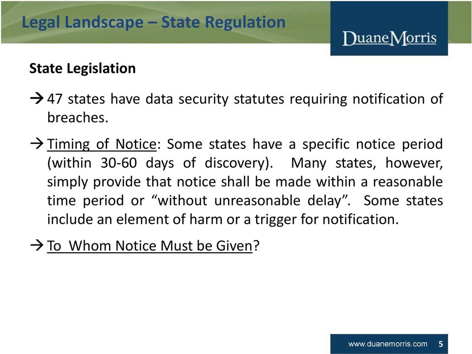 Many states, however, simply provide that notice shall be made within a reasonable time period or without unreasonable