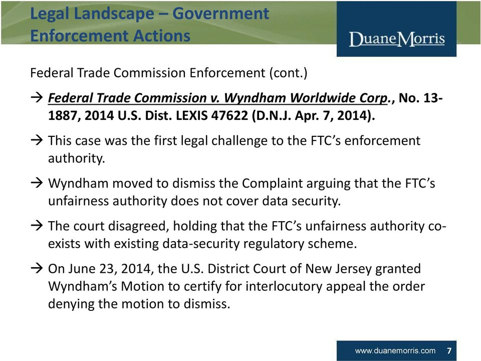 Wyndham moved to dismiss the Complaint arguing that the FTC s unfairness authority does not cover data security.