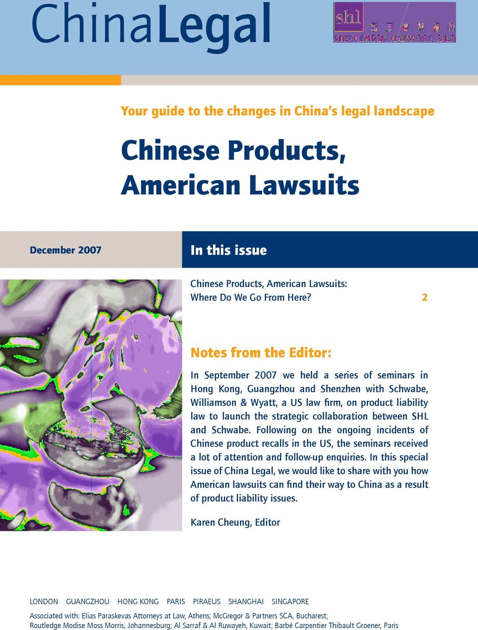 strategic collaboration between SHL and Schwabe. Following on the ongoing incidents of Chinese product recalls in the US, the seminars received a lot of attention and follow-up enquiries.