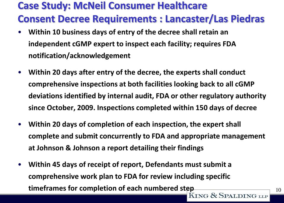 deviations identified by internal audit, FDA or other regulatory authority since October, 2009.