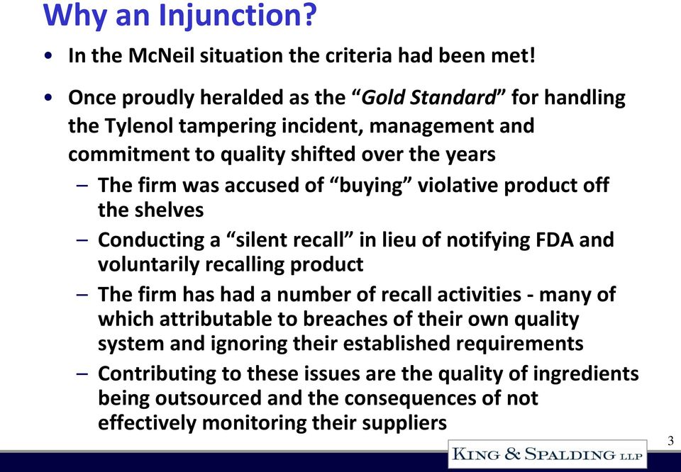 of buying violative product off the shelves Conducting a silent recall in lieu of notifying FDA and voluntarily recalling product The firm has had a number of recall
