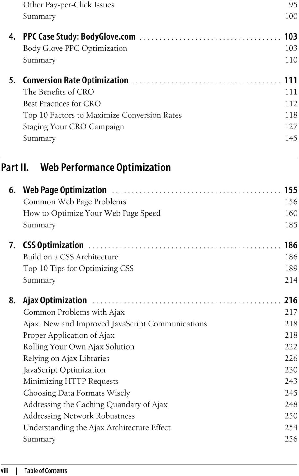Web Performance Optimization 6. Web Page Optimization........................................... 155 Common Web Page Problems 156 How to Optimize Your Web Page Speed 160 Summary 185 7.