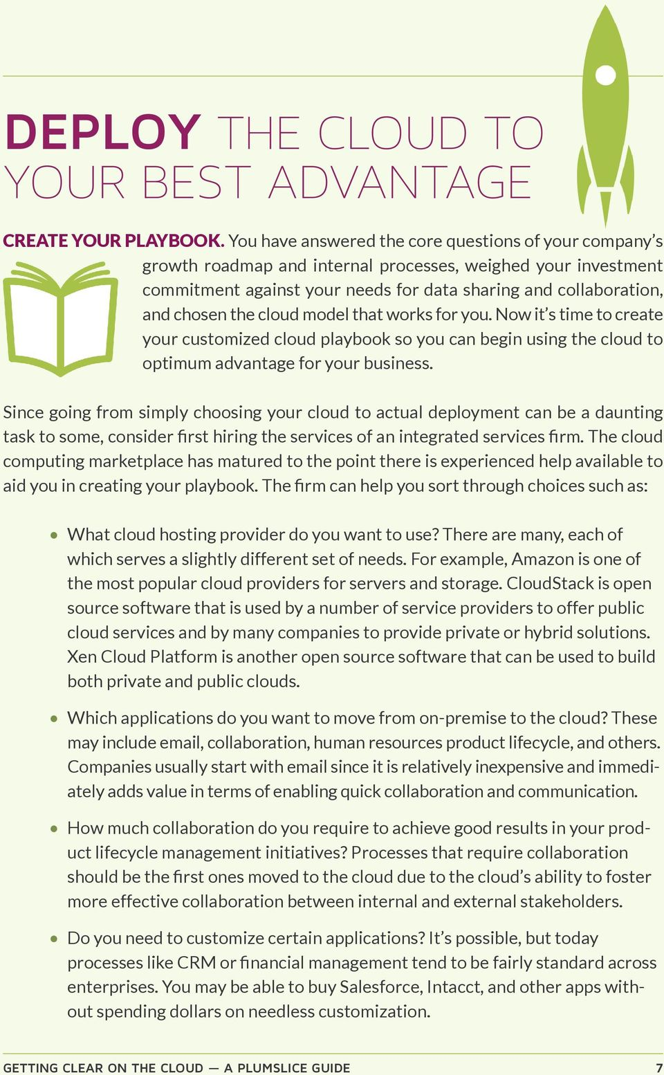 cloud model that works for you. Now it s time to create your customized cloud playbook so you can begin using the cloud to optimum advantage for your business.