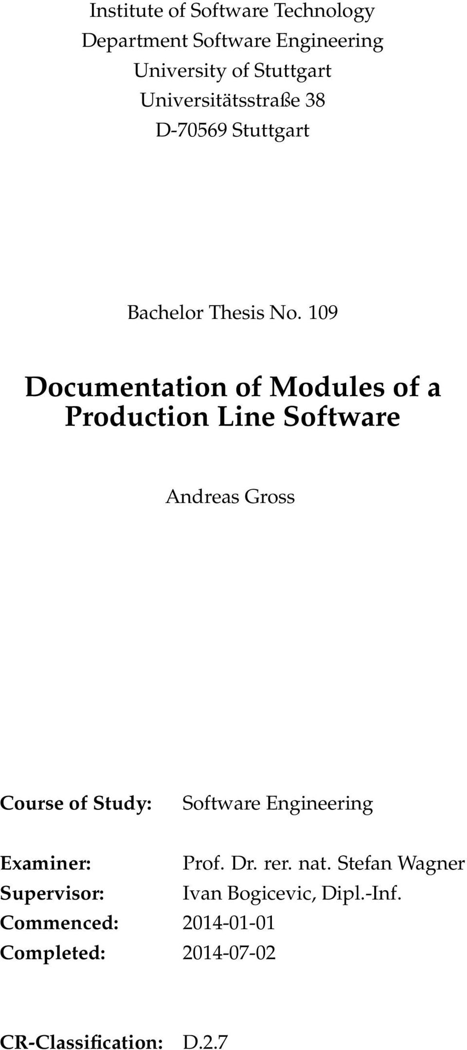 109 Documentation of Modules of a Production Line Software Andreas Gross Course of Study: Software