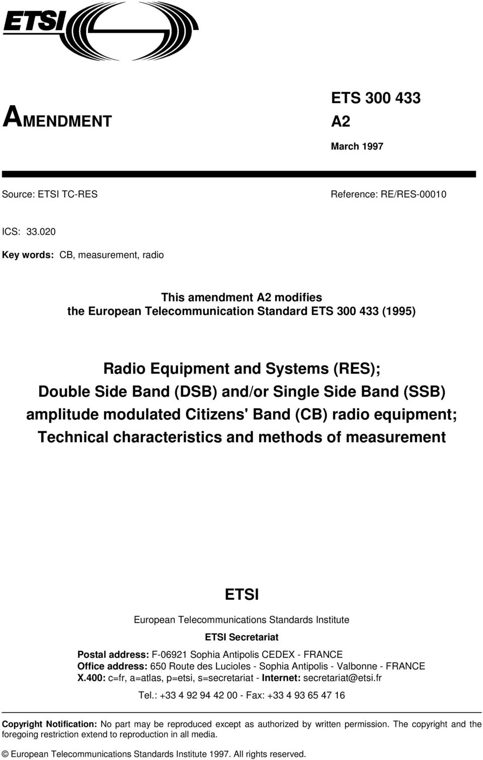 Side Band (SSB) amplitude modulated Citizens' Band (CB) radio equipment; Technical characteristics and methods of measurement ETSI European Telecommunications Standards Institute ETSI Secretariat