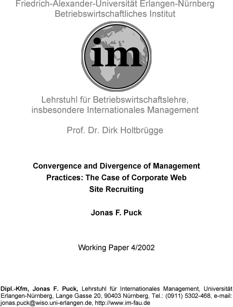 Dirk Holtbrügge Convergence and Divergence of Management Practices: The Case of Corporate Web Site Recruiting Jonas F.