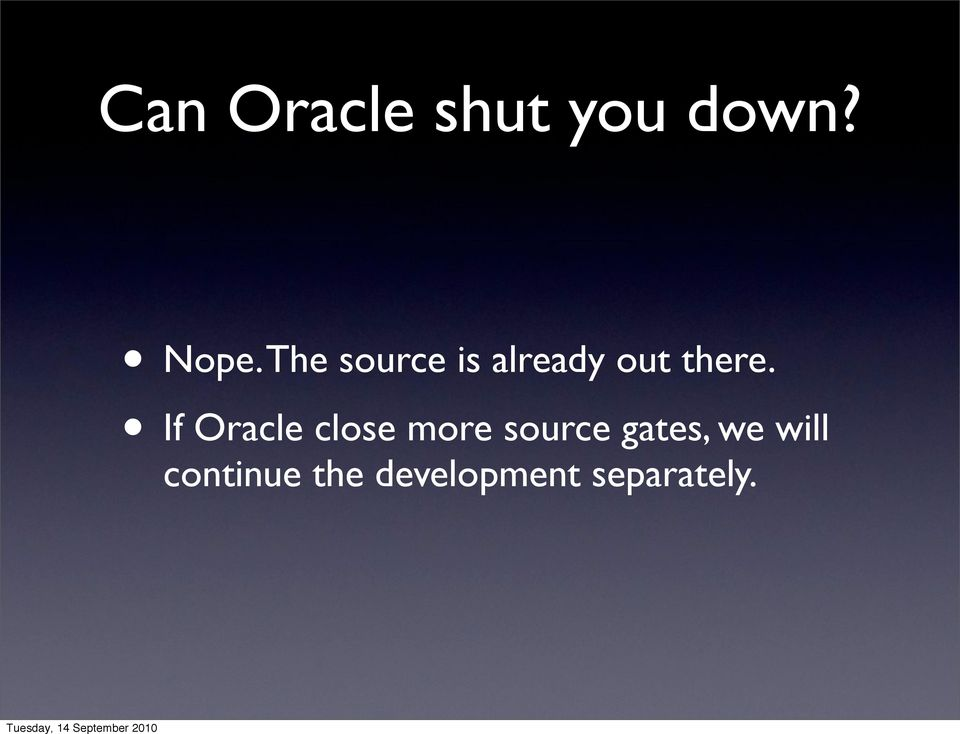 If Oracle close more source gates,