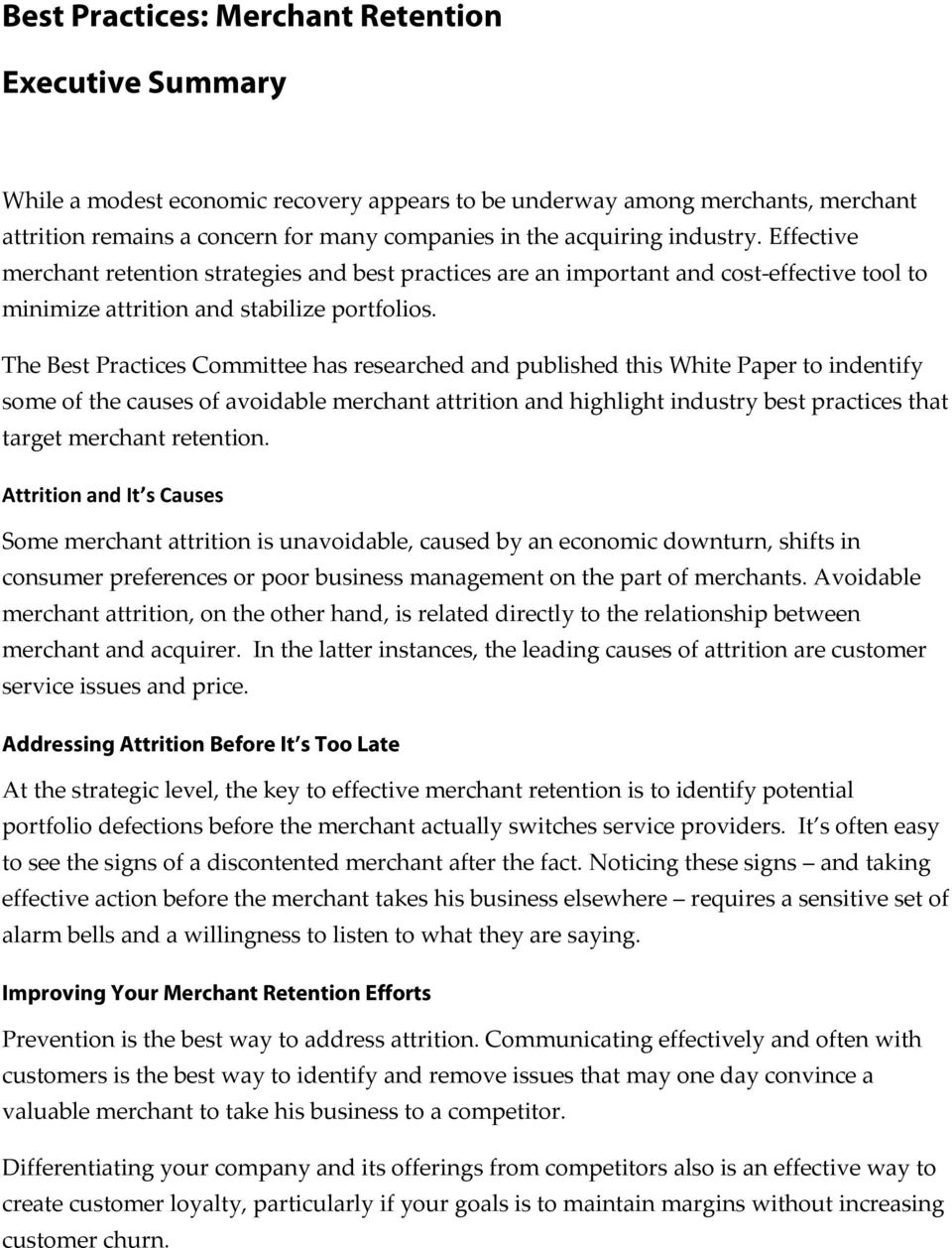 The Best Practices Committee has researched and published this White Paper to indentify some of the causes of avoidable merchant attrition and highlight industry best practices that target merchant