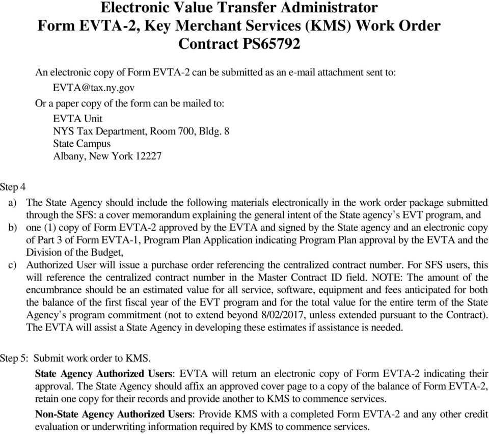 explaining the general intent of the State agency s EVT program, and b) one (1) copy of Form EVTA-2 approved by the EVTA and signed by the State agency and an electronic copy of Part 3 of Form