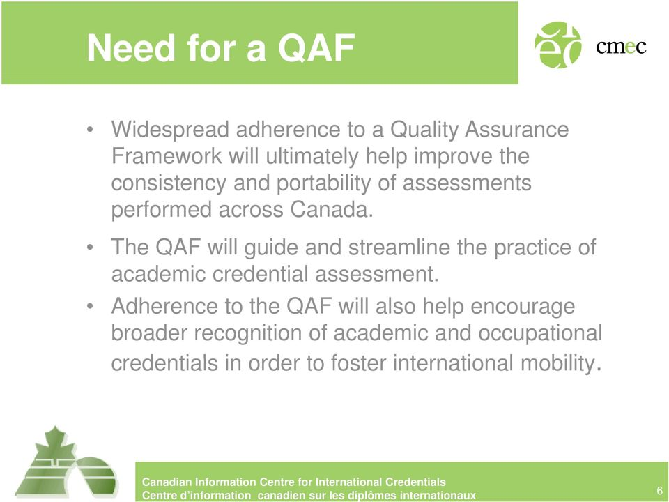 The QAF will guide and streamline the practice of academic credential assessment.