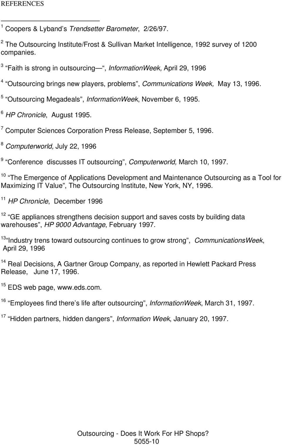 5 Outsourcing Megadeals, InformationWeek, November 6, 1995. 6 HP Chronicle, August 1995. 7 Computer Sciences Corporation Press Release, September 5, 1996.