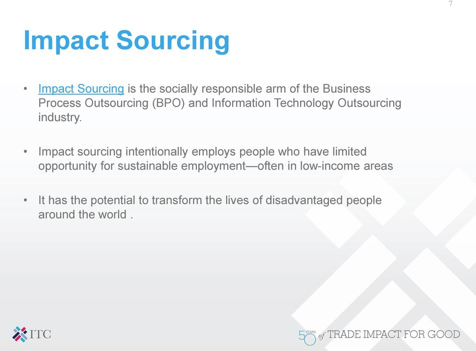 Impact sourcing intentionally employs people who have limited opportunity for sustainable