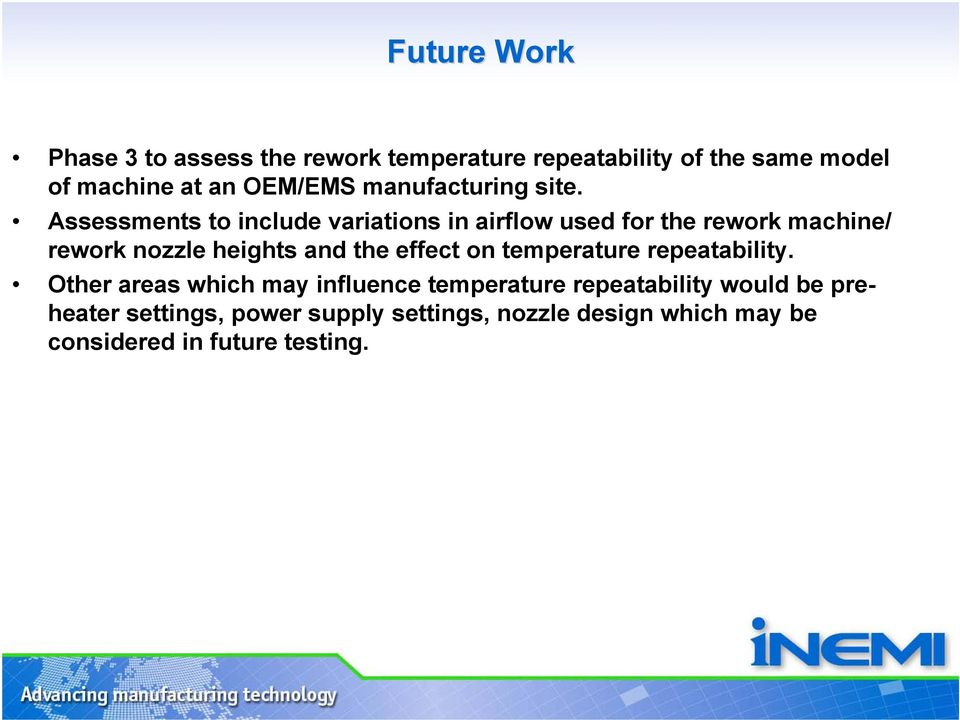 Assessments to include variations in airflow used for the rework machine/ rework nozzle heights and the