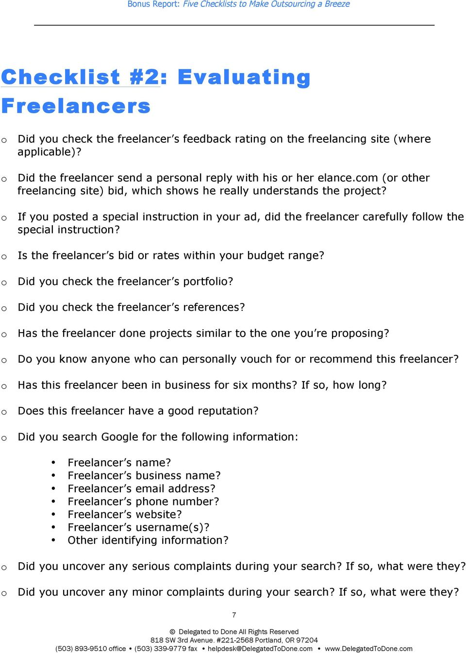 o Is the freelancer s bid or rates within your budget range? o Did you check the freelancer s portfolio? o Did you check the freelancer s references?