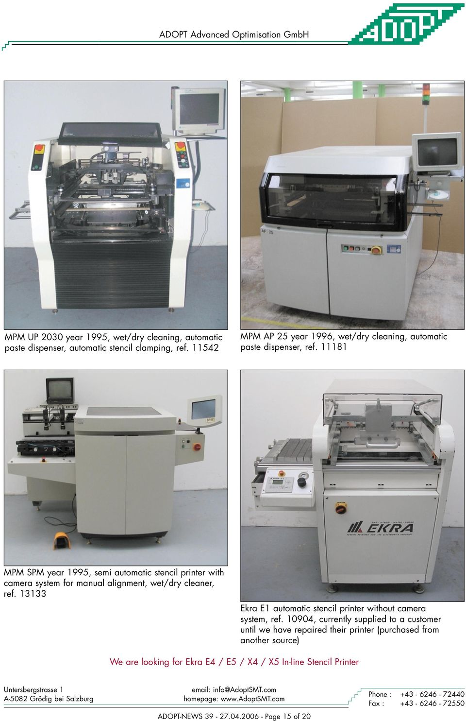11181 MPM SPM year 1995, semi automatic stencil printer with camera system for manual alignment, wet/dry cleaner, ref.