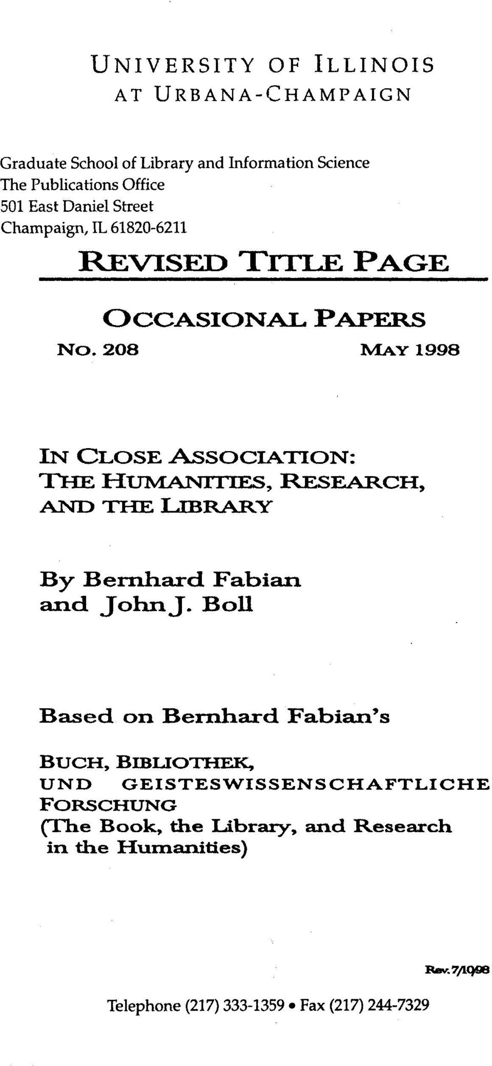 208 MIAY 1998 IN CLOSE ASSOCIATION: THE HIUANITIES, RESEARCH, AND THE LIBRARY By Bernhard Fabian and JohnJ.