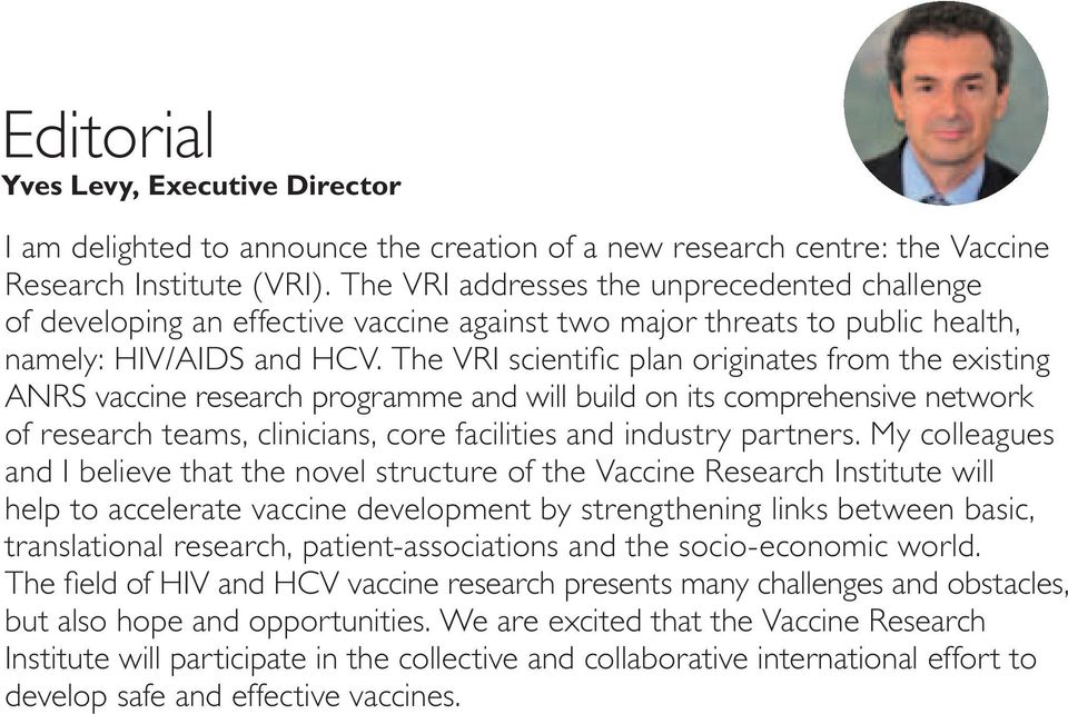 The VRI scientific plan originates from the existing ANRS vaccine research programme and will build on its comprehensive network of research teams, clinicians, core facilities and industry partners.