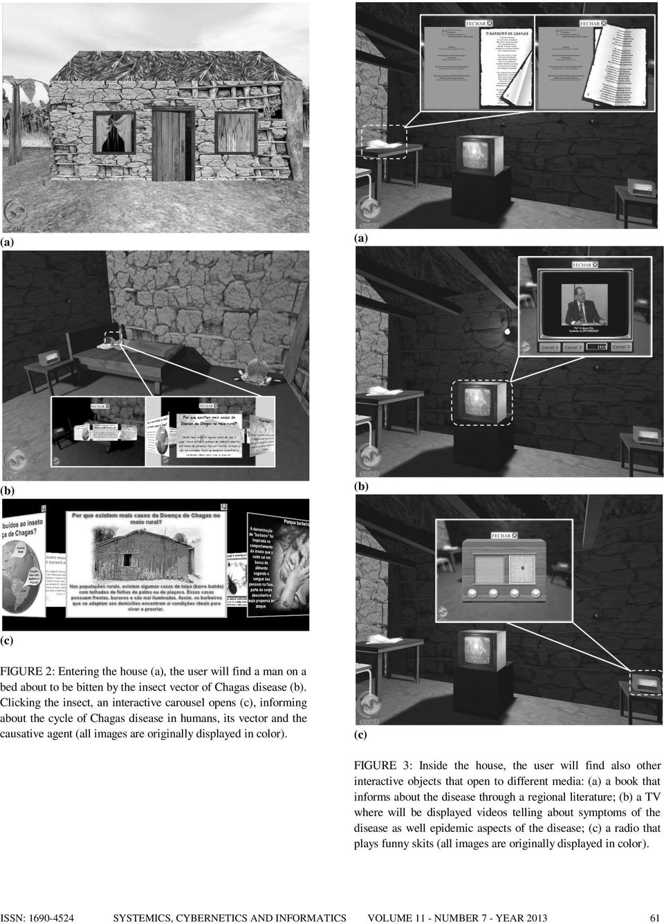 FIGURE 3: Inside the house, the user will find also other interactive objects that open to different media: (a) a book that informs about the disease through a regional literature; a TV where will