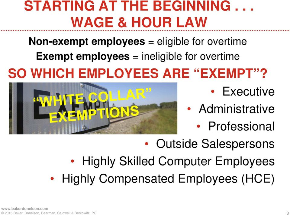 employees = ineligible for overtime SO WHICH EMPLOYEES ARE EXEMPT?