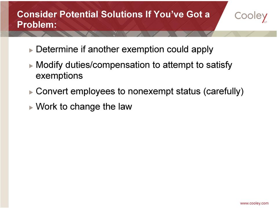 duties/compensation to attempt to satisfy exemptions