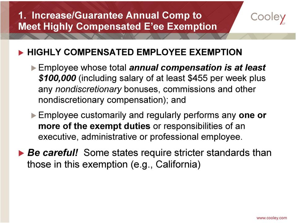 nondiscretionary compensation); and Employee customarily and regularly performs any one or more of the exempt duties or responsibilities of an