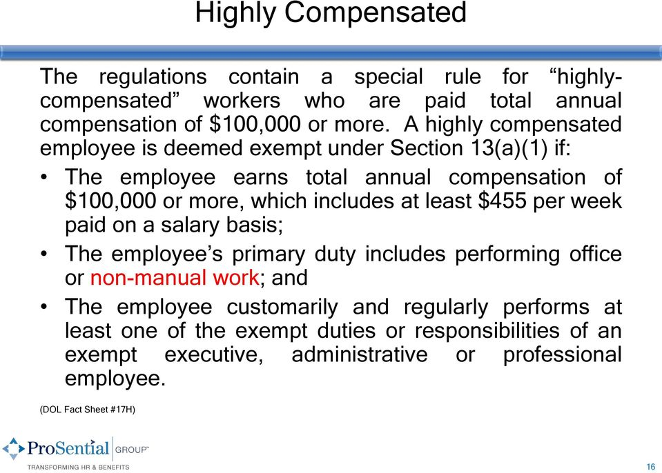 at least $455 per week paid on a salary basis; The employee s primary duty includes performing office or non-manual work; and The employee customarily and