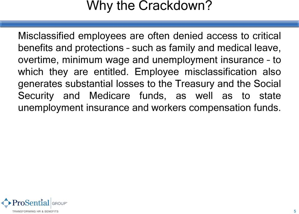 medical leave, overtime, minimum wage and unemployment insurance to which they are entitled.