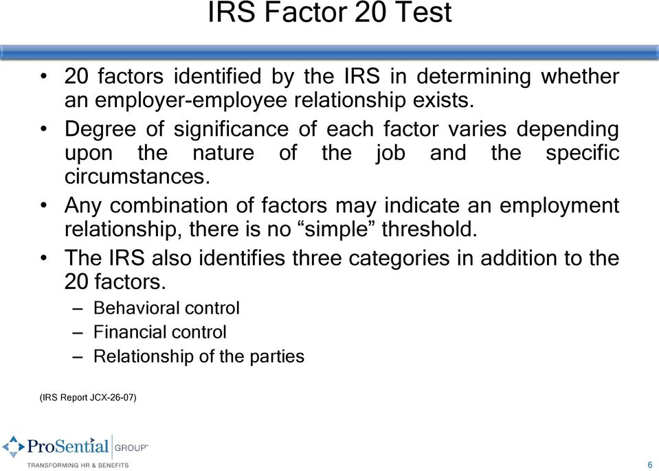 Any combination of factors may indicate an employment relationship, there is no simple threshold.