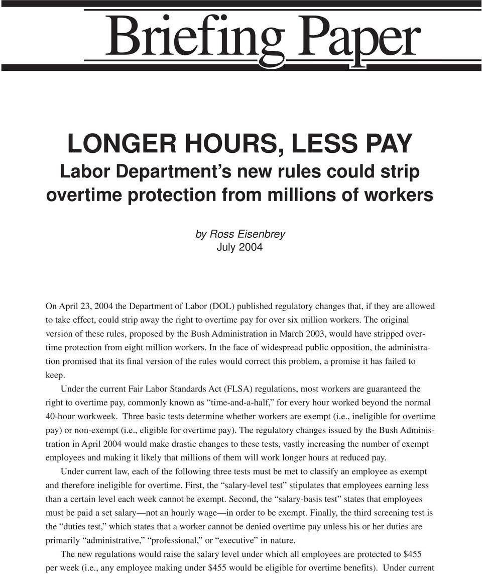 The original version of these rules, proposed by the Bush Administration in March 2003, would have stripped overtime protection from eight million workers.