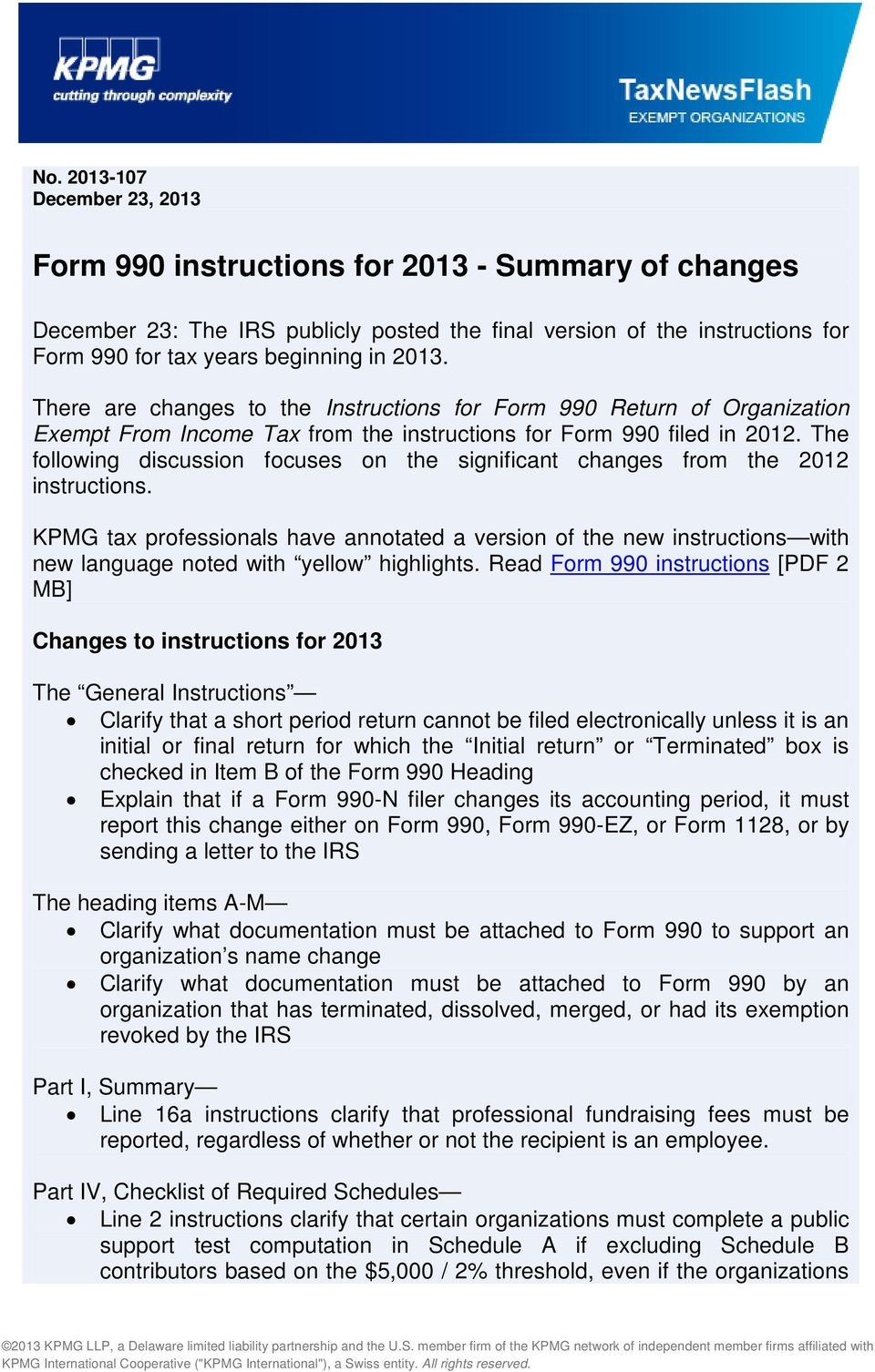 The following discussion focuses on the significant changes from the 2012 instructions.