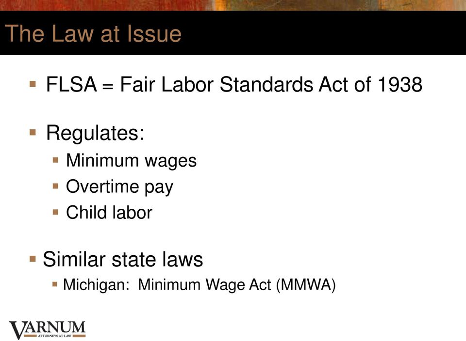 Minimum wages Overtime pay Child labor