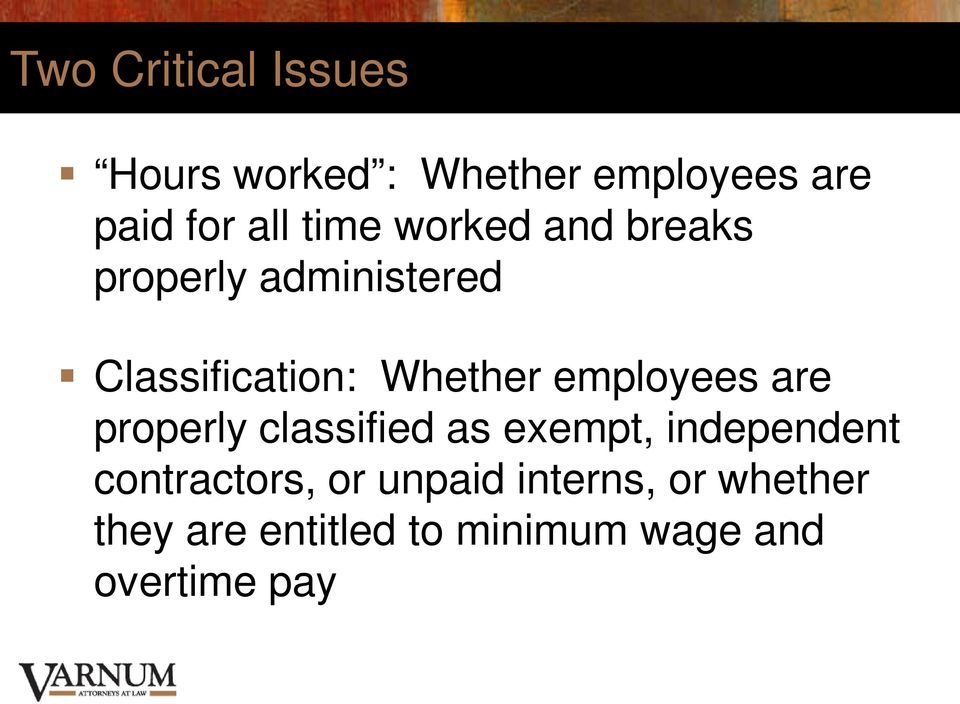 employees are properly classified as exempt, independent contractors, or