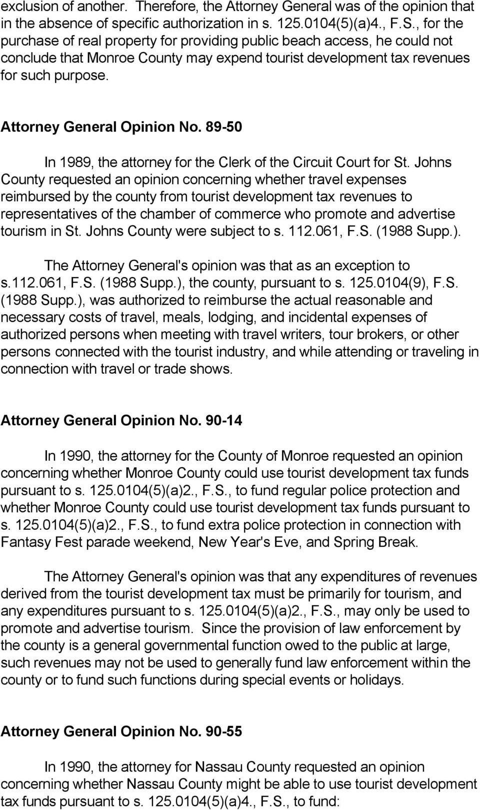 Attorney General Opinion No. 89-50 In 1989, the attorney for the Clerk of the Circuit Court for St.