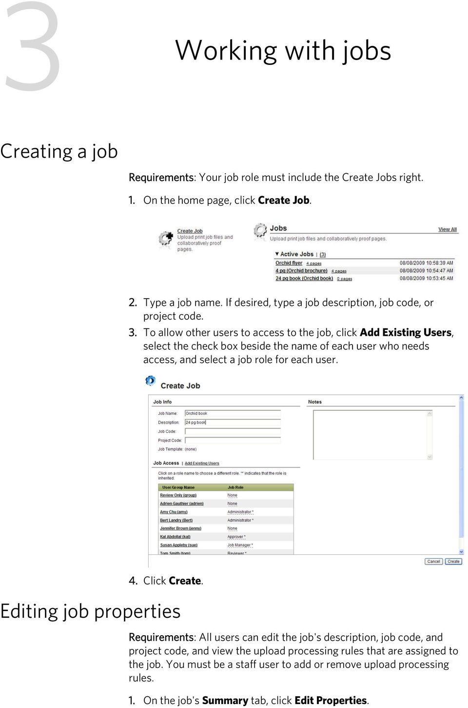 To allow other users to access to the job, click Add Existing Users, select the check box beside the name of each user who needs access, and select a job role for each user. 4.
