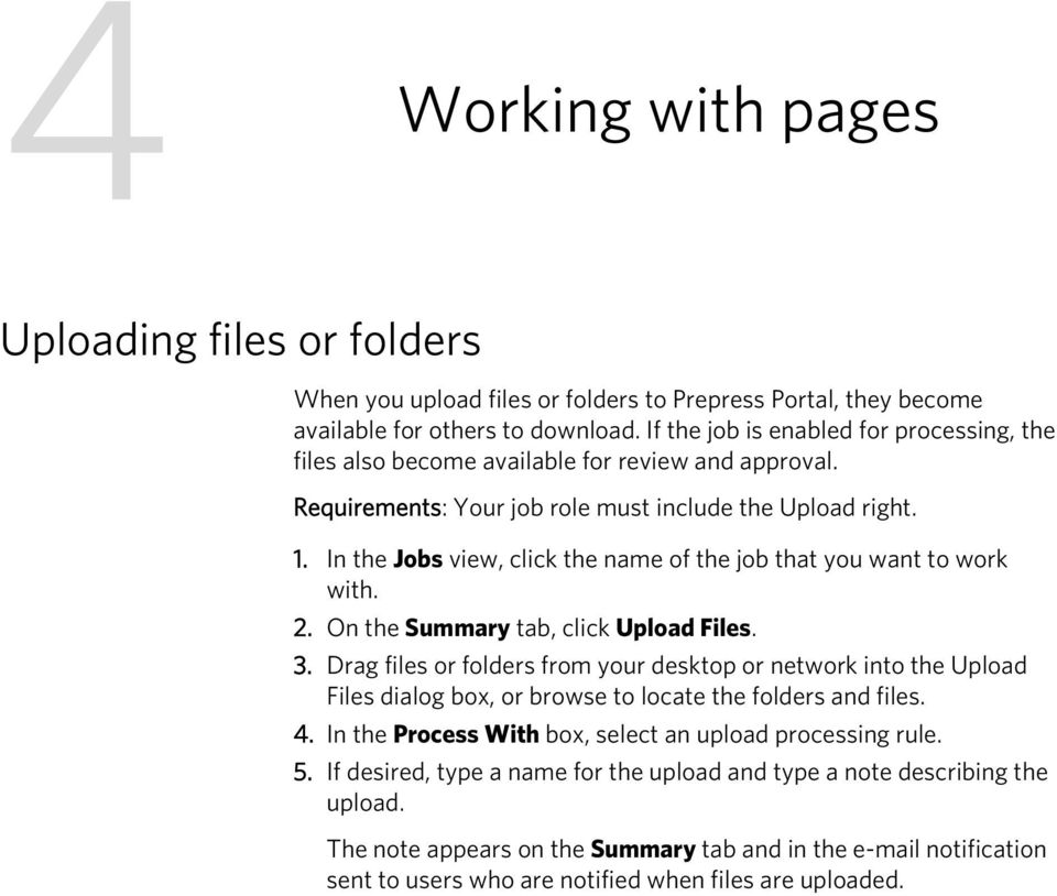 In the Jobs view, click the name of the job that you want to work with. 2. On the Summary tab, click Upload Files. 3.