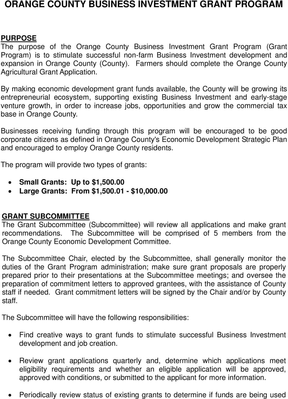 By making economic development grant funds available, the County will be growing its entrepreneurial ecosystem, supporting existing Business Investment and early-stage venture growth, in order to