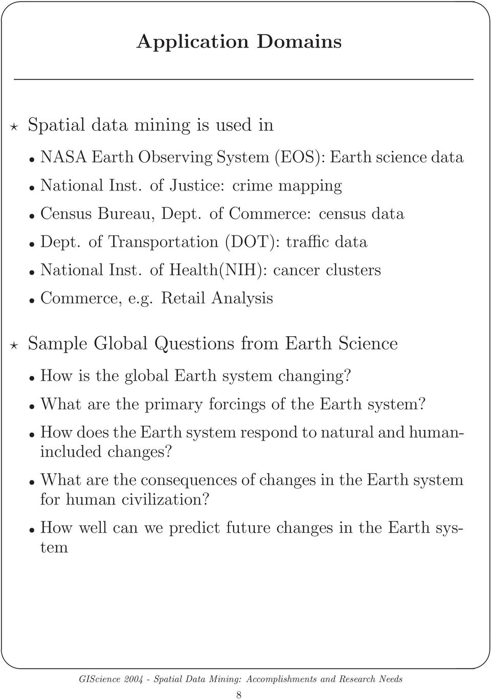 Retail Analysis Sample Global Questions from Earth Science How is the global Earth system changing? What are the primary forcings of the Earth system?