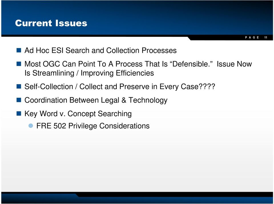 Issue Now Is Streamlining / Improving Efficiencies Self-Collection / Collect and