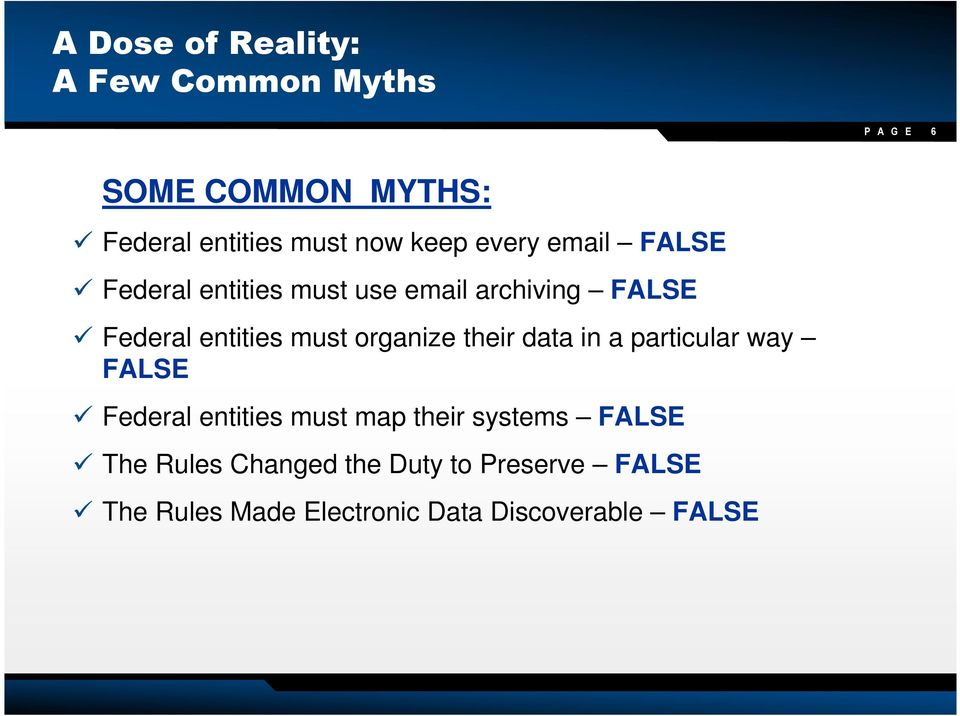 organize their data in a particular way FALSE Federal entities must map their systems FALSE