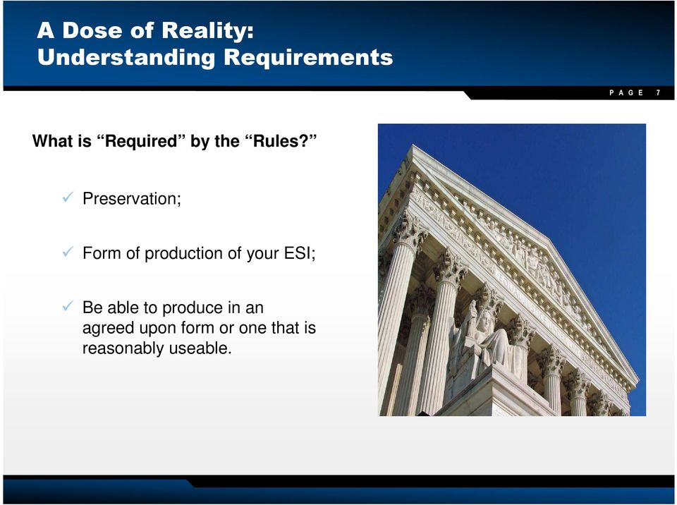 Preservation; Form of production of your ESI; Be