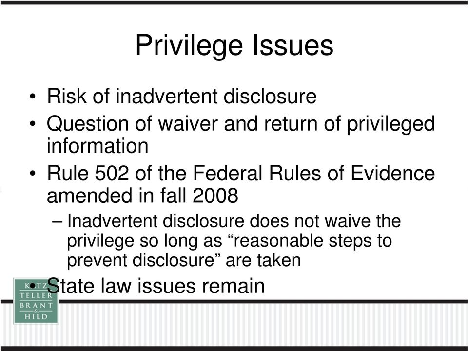 amended in fall 2008 Inadvertent disclosure does not waive the privilege so