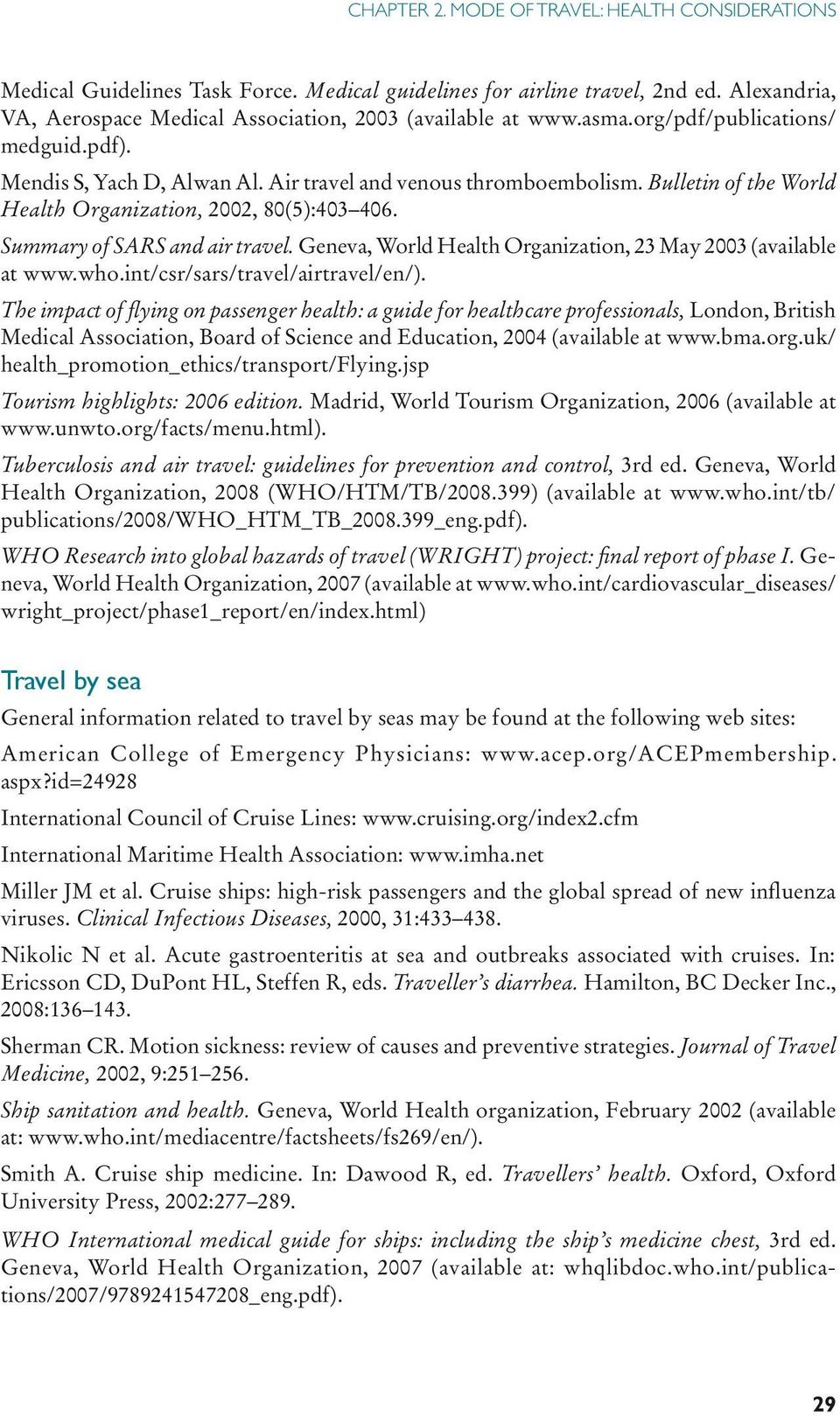 Summary of SARS and air travel. Geneva, World Health Organization, 23 May 2003 (available at www.who.int/csr/sars/travel/airtravel/en/).