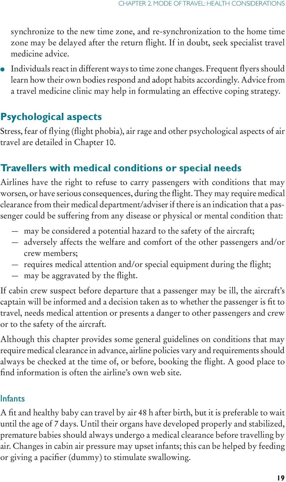 Advice from a travel medicine clinic may help in formulating an effective coping strategy.