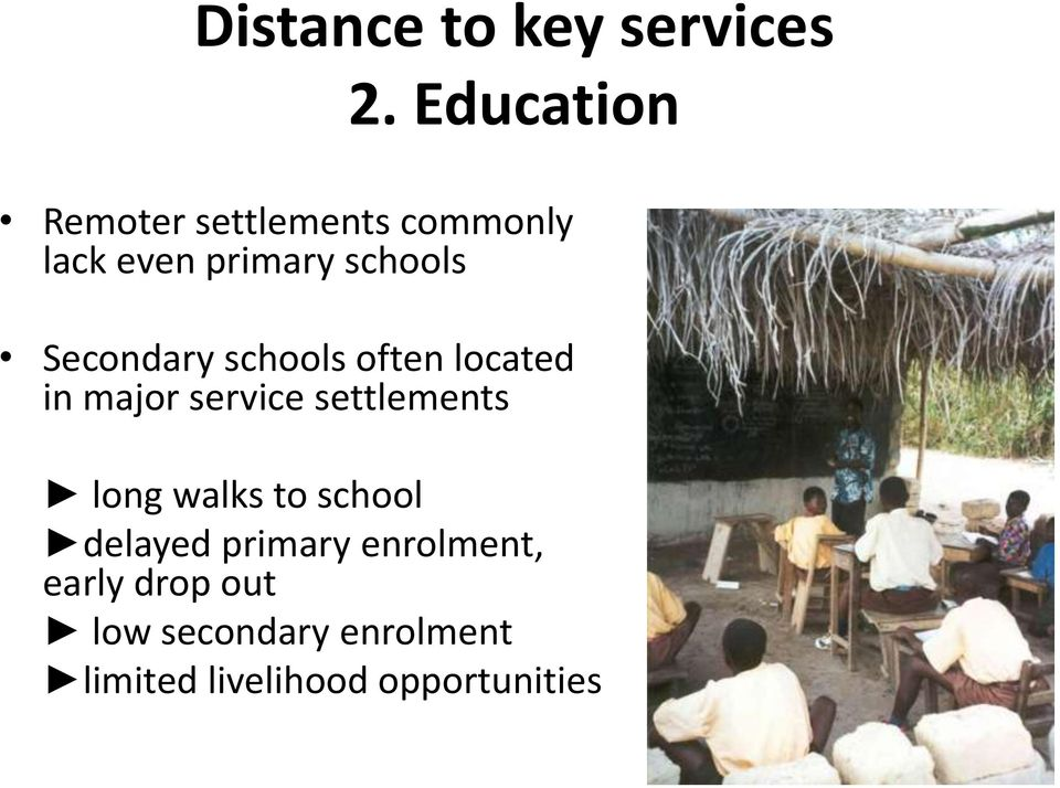 Secondary schools often located in major service settlements long