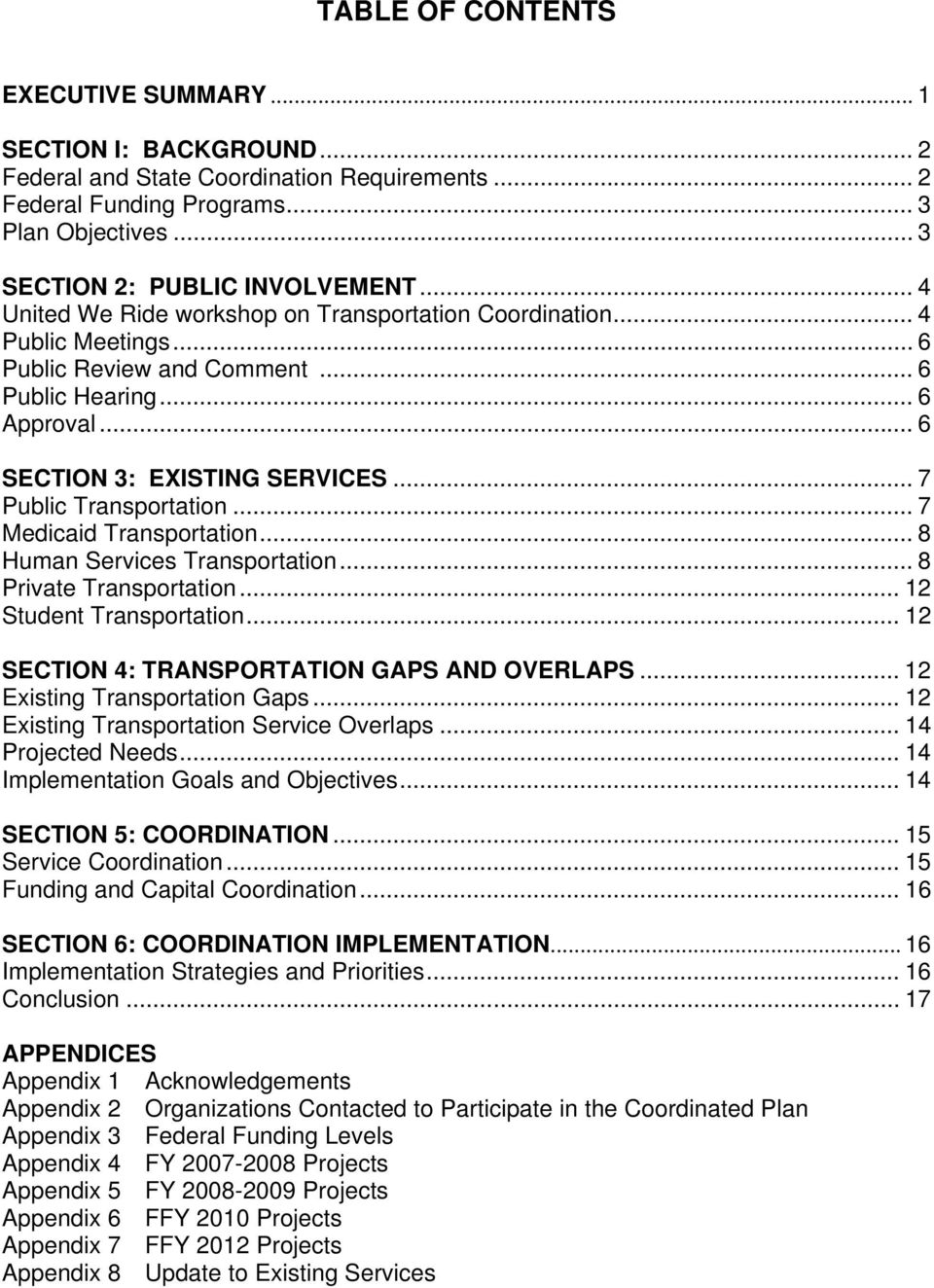 .. 7 Public Transportation... 7 Medicaid Transportation... 8 Human Services Transportation... 8 Private Transportation... 12 Student Transportation... 12 SECTION 4: TRANSPORTATION GAPS AND OVERLAPS.