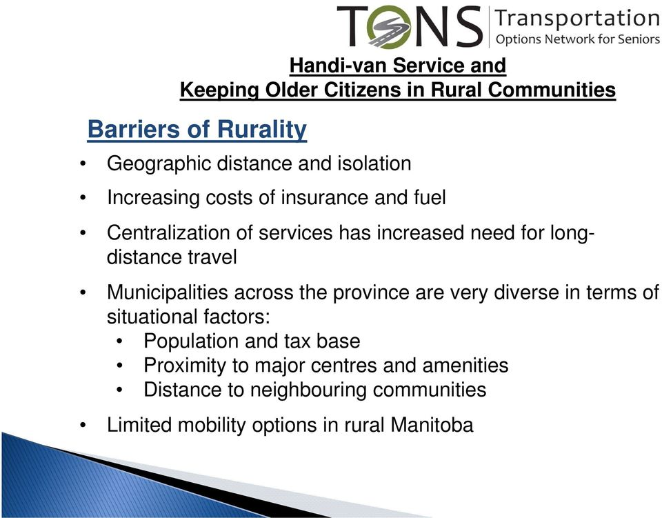 travel Municipalities across the province are very diverse in terms of situational factors: Population and tax base