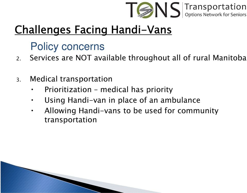 3. Medical transportation Prioritization medical has priority Using