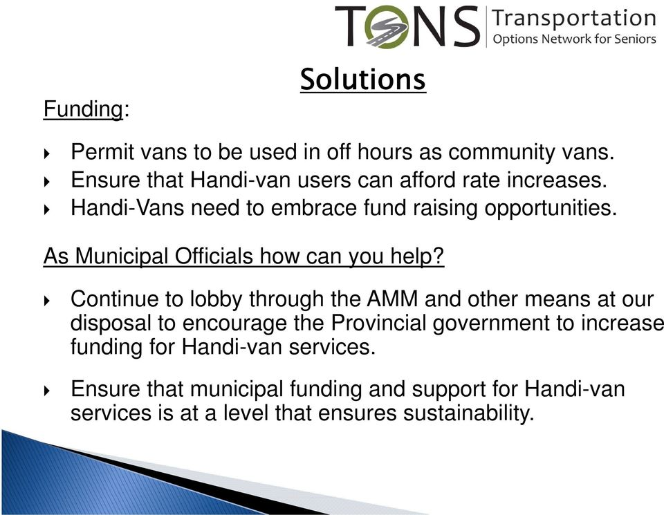 As Municipal Officials how can you help?